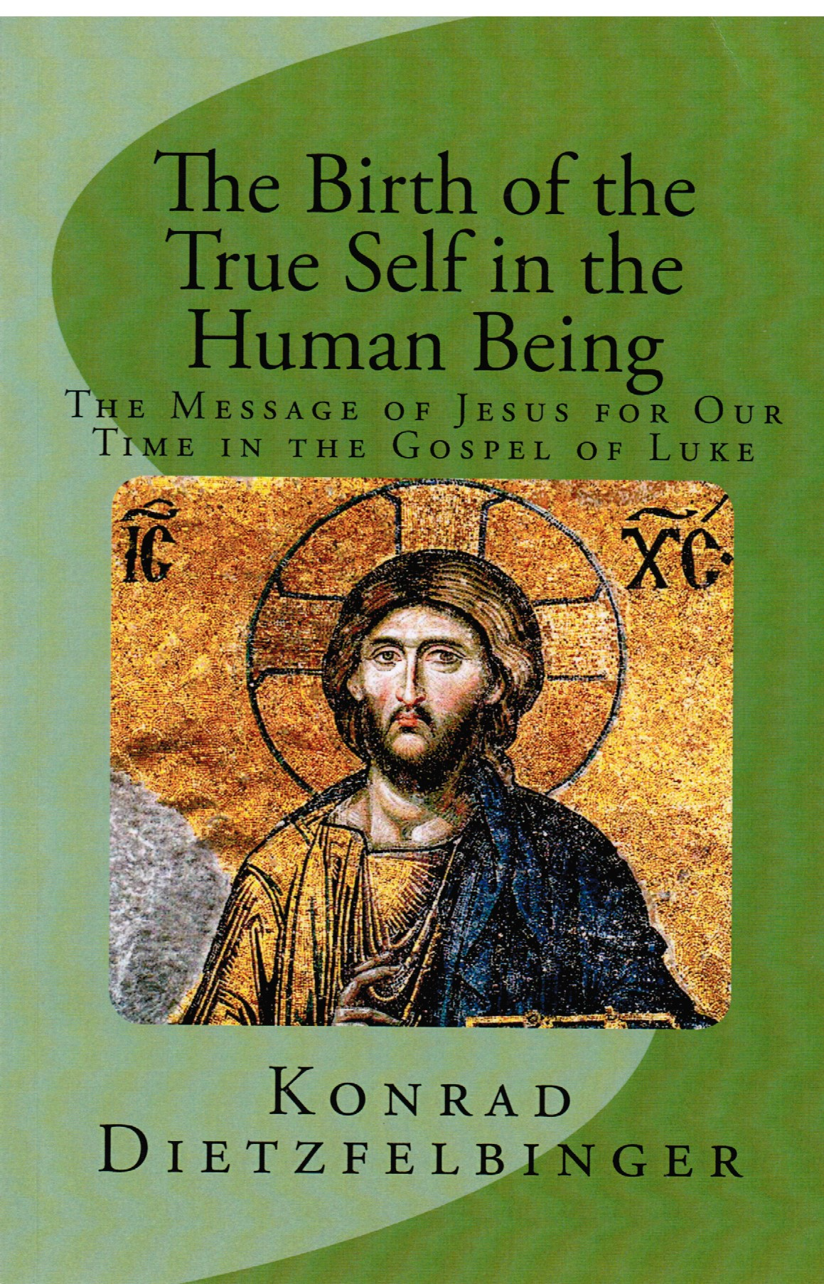 The Birth of the True Self in the Human Being (Eng